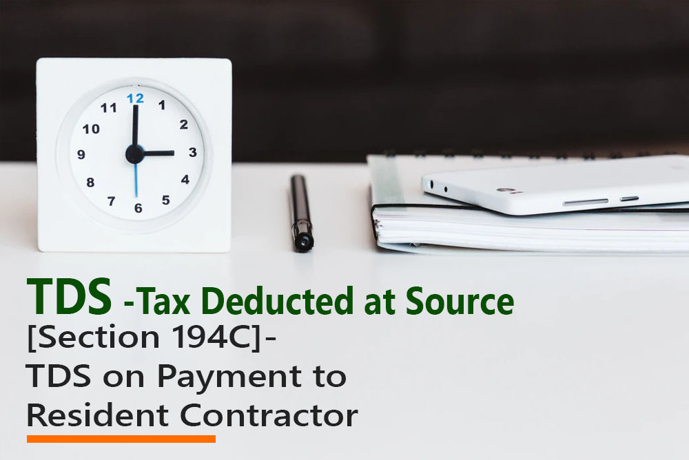 [Section 194C]- TDS on Payment to Resident Contractor