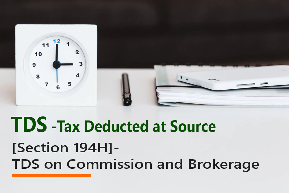[Section 194H]- TDS on Commission and Brokerage