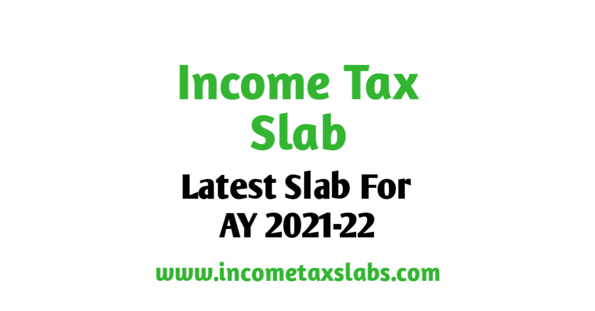 Income Tax Slab For AY 2021-22