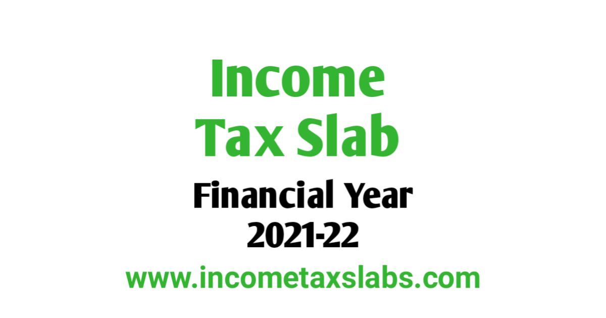 Income Tax Slab For FY 2021-22