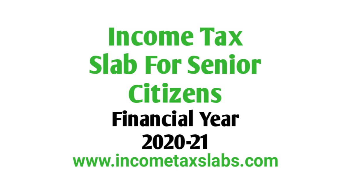 Income Tax Slab For Senior Citizen For FY 2020-21