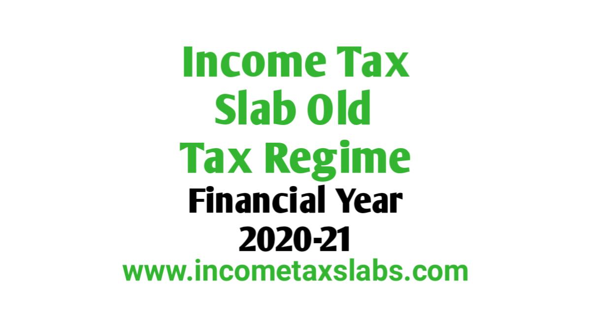 Income Tax Slab Old Regime For FY 2020-21