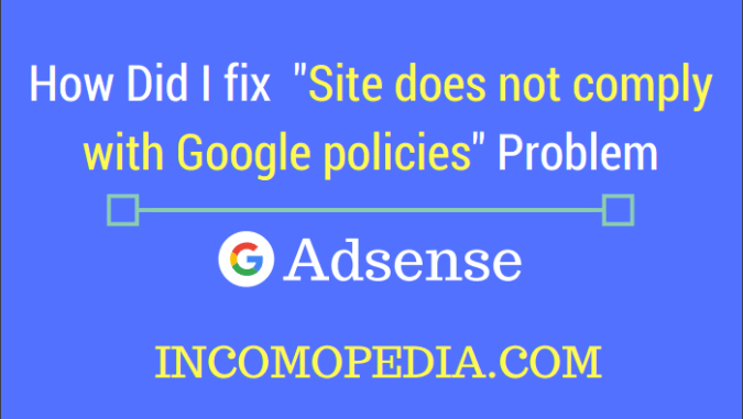 How to fix site does not comply with adsense policies