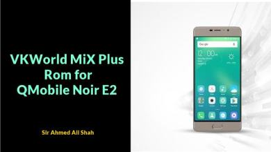 Photo of VKWorld MiX Plus Rom for QMobile Noir E2