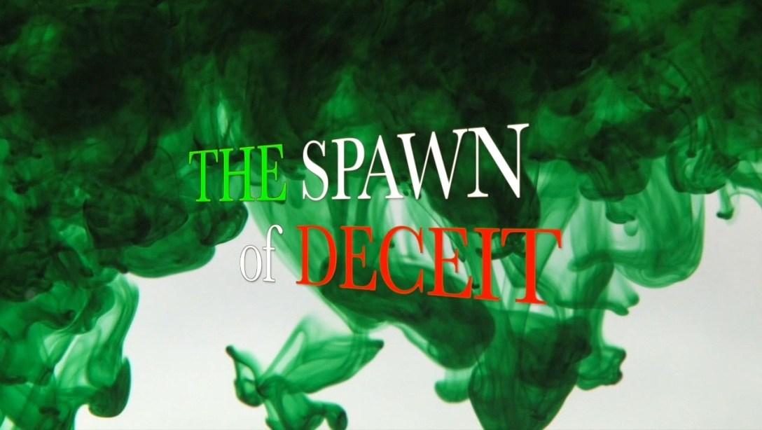 The Spawn of Deceit -2