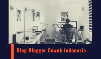 9 Blog Blogger Cowok Indonesia yang Asyik Dibaca