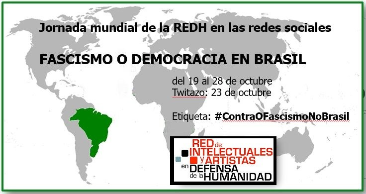 The Network of Intellectuals, Artists and Social Movement in Defense of Humanity are making a call for Worldwide Days of Action using Social Networks: FASCISM OR DEMOCRACY IN BRAZIL