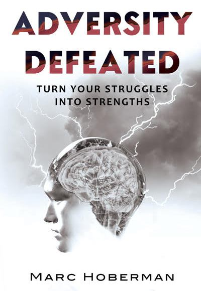 This is the cover photograph for Marc Hoberman's inspirational memoir Adversity Defeated: Turn Your Struggles into Strengths
