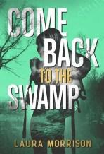 Come Bac kto the Swamp