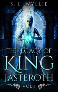 This is the book cover for SL Wyllie's debut fantasy novel The Legacy of King Jasteroth, reviewed by Independent Book Review