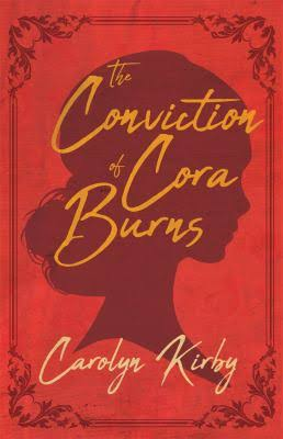 Dzanc Books' paperback cover for Carolyn Kirby's The Conviction of Cora Burns