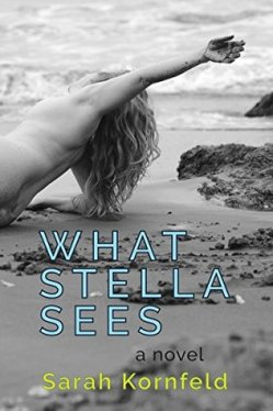 What Stella Sees book cover, written by Sarah Kornfeld, reviewed by Independent Book Review