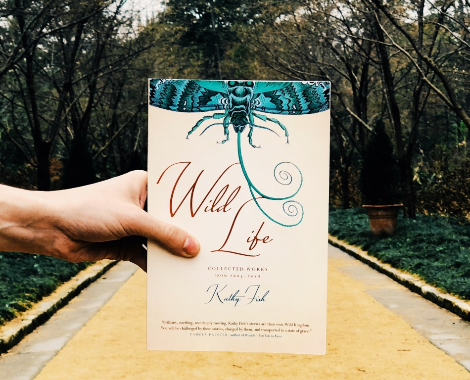 This is a paperback photo of Wild Life by Kathy Fish, as reviewed by Independent Book Review