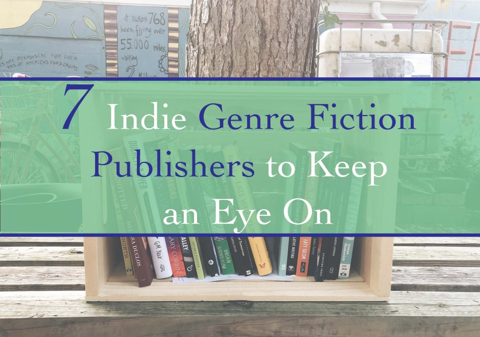 """This is an original photo for the Independent Book Review blog post """"7 Indie Genre Fiction Publishers to Keep an Eye On."""""""