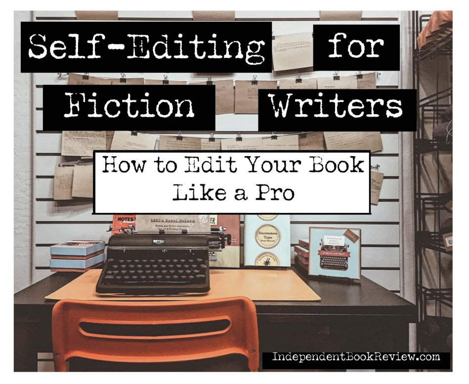 This is the featured photo for Self-Editing for Fiction Writers: How to Edit Your Book like a Pro by Joe Walters at Independent Book Review