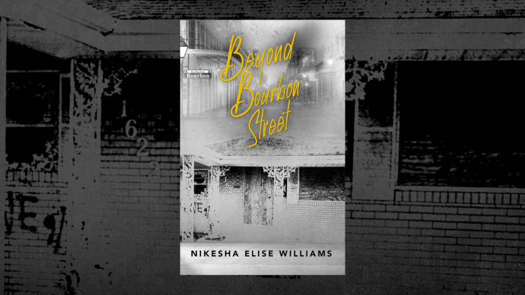 This is the featured photo for Beyond Bourbon Street by Nikesha Elise Williams, as reviewed by Independent Book Review