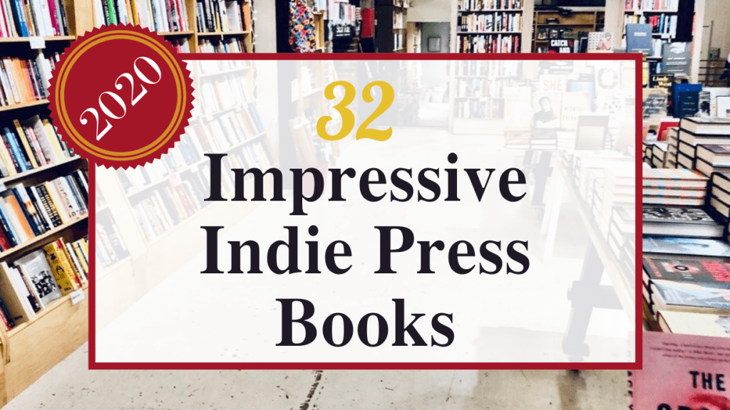 This is the featured photo for 32 impressive indie press books from 2020