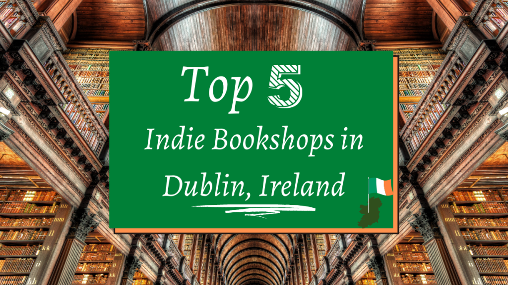 Top 5 Indie Bookshops in Dublin Ireland featured image