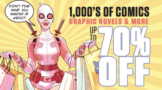 Couldn't Get to SDCC? Check Out Our Deals!