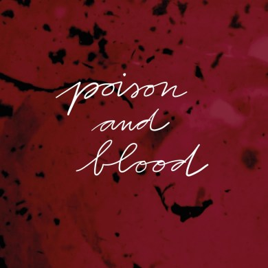 Poison And BLood by Julian Muldoon