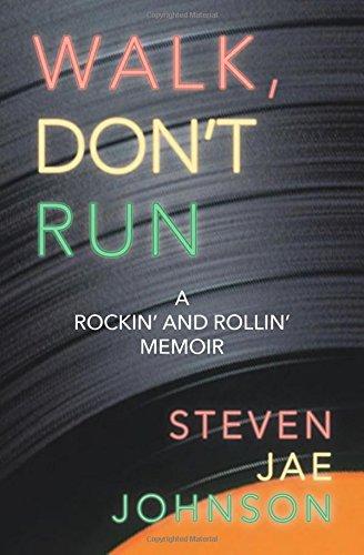 Walk, Don't Run: A Rockin' and Rollin' Memoir