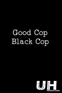 Good Cop Black Cop