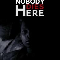 Nobody Dies Here