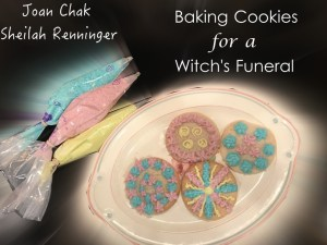 Baking Cookies for a Witch's Funeral