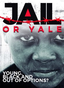 Jail or Yale: Young, Black and Out of Options?ea0cb7777b-poster