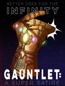Better Uses for the Infinity Gauntlet: A Super Satire