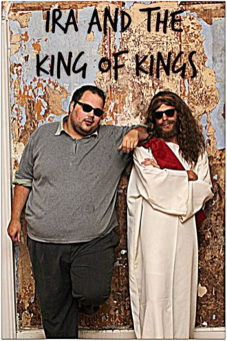 Ira and the King of Kings