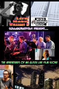 Layne Marie Williams and Mind Exchange Music Present 'The Adventures of Ms Glitch' Live Film Score