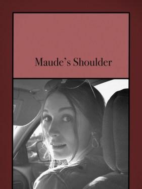 Maude's Shoulder
