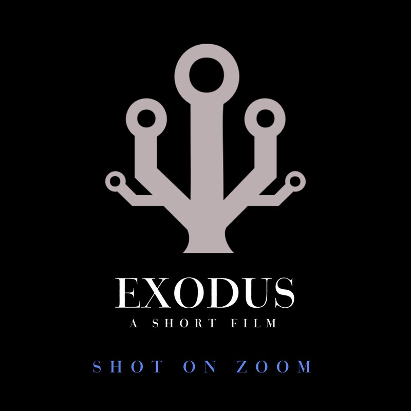 Exodus: A Short Film - Shot on Zoom - Pandemic Cut