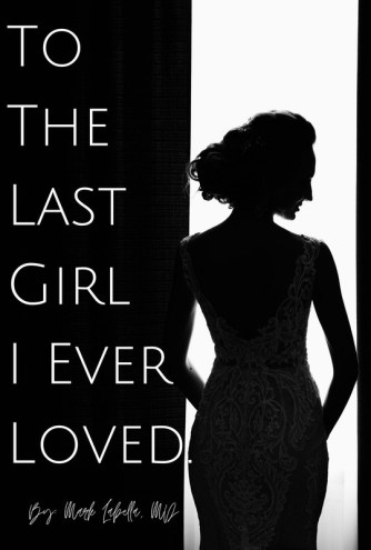 To The Last Girl I Ever Loved
