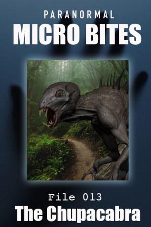 Paranormal Micro Bites: File 013 - The Chupacabra