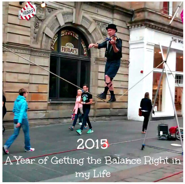 2015 A Year of Getting the Balance Right in my Life