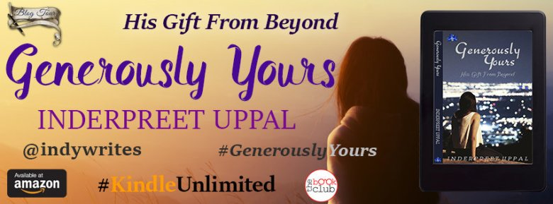 Generously Yours by Inderpreet Uppal