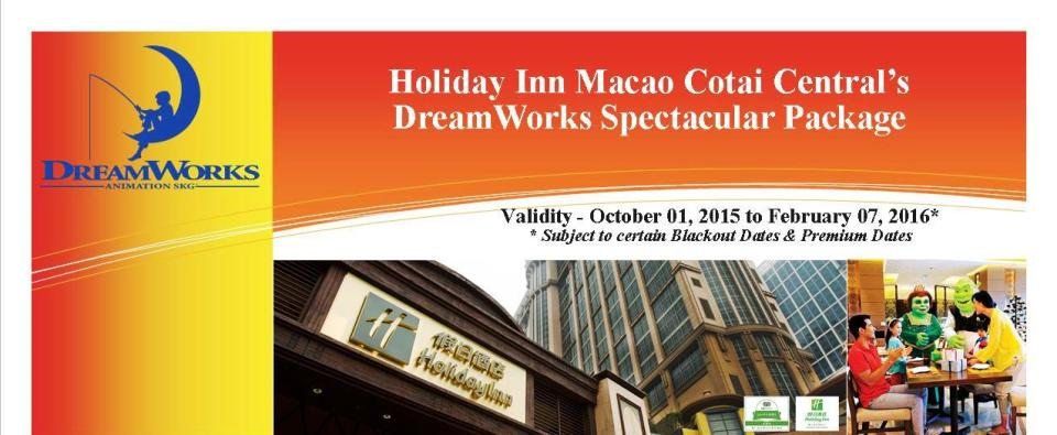 Holiday Inn Dreamworks Spectacular Package 01 Oct 15 to 07 Feb 16