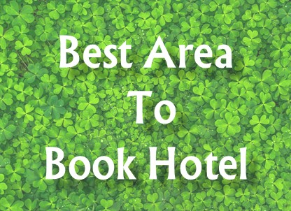 Best Area To Book Hotel