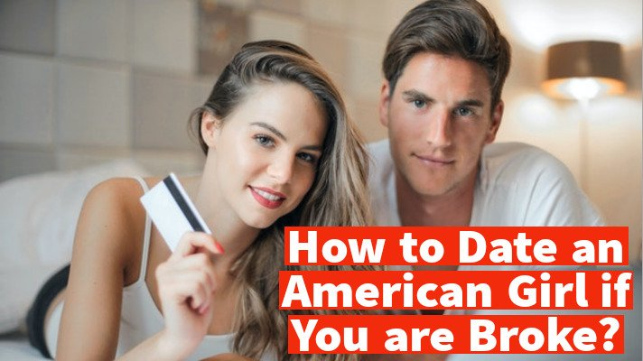 How to Date an American Girl if You are Broke | Female Dating tips 2021 | Love