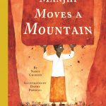 The Man Who Moved a Mountain: An Inspiring Story Like None Other