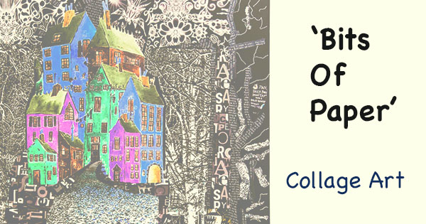 Bits Of Paper: The World of Collage Art