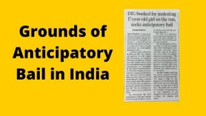 Grounds of Anticipatory Bail in India