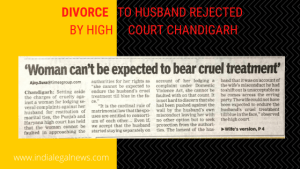 DIVORCE TO HUSBAND REJECTED BY HIGH COURT Chandigarh
