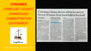 Consumer Complaint against Chandigarh Administration Government