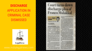 Discharge Application in Criminal Case Dismissed