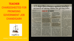 Teacher Chargesheeted for Promising Government Job Chandigarh