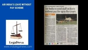 Air India's Leave Without Pay Scheme For Permanent Employees