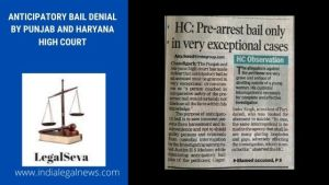 Pre Arrest Bail Denied Punjab Haryana High Court Chandigarh